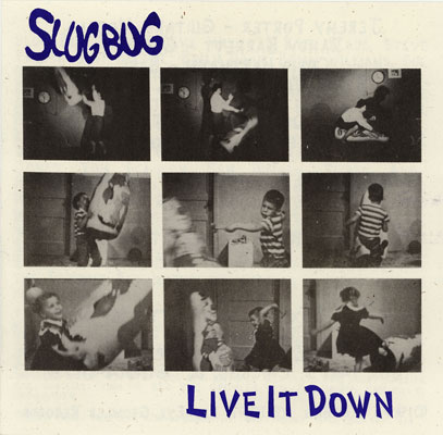 SlugBug -Live It Down