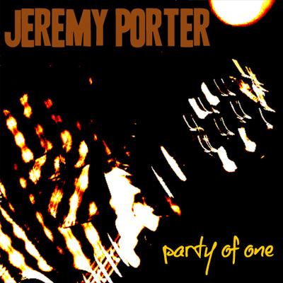 Jeremy Porter -Party of One