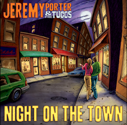 Jeremy Porter and The Tucos -Night On The Town