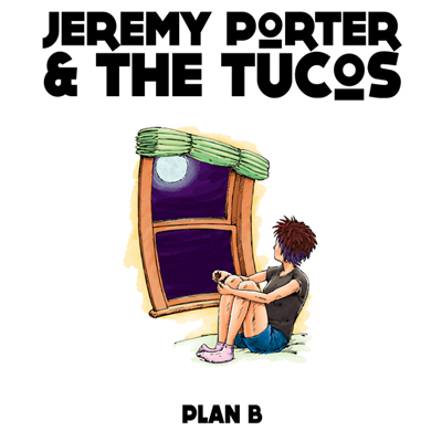 Jeremy Porter and The Tucos -Plan B