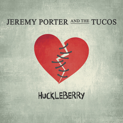 Jeremy Porter and The Tucos -Huckleberry (+2 Live)