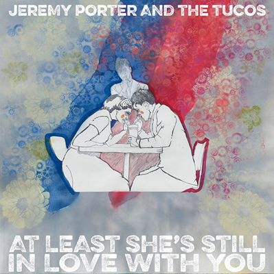 Jeremy Porter and The Tucos -At Least She